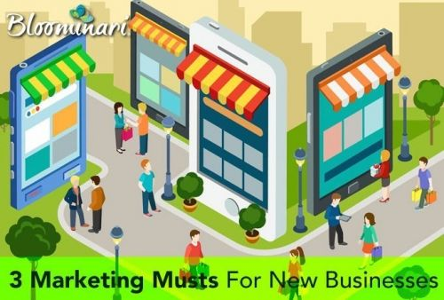 3 Marketing Musts for New Small Business Owners