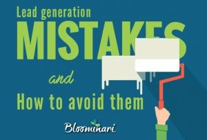 The Most Damaging Lead Generation Mistakes and How to Avoid Them
