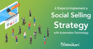 6 Steps to Implement a Social Selling Strategy with Automation Technology