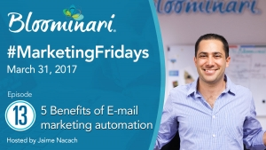 5 Benefits of E-mail Marketing Automation – MarketingFridays - Ep.13