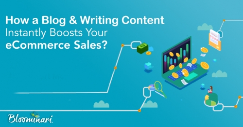 How a Blog and Writing Content Instantly Boosts Your eCommerce Sales