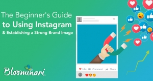 The Beginner's Guide to Using Instagram to Establish a Strong Brand Image