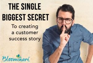 The single biggest secret to creating your customer case study