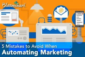 5 Mistakes to avoid when automating marketing