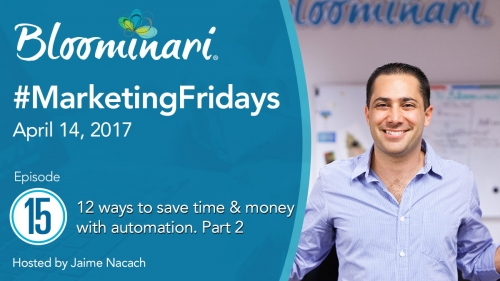 12 Ways To Save Time & Money. Part 2. Sales & Marketing Automation Ideas #MarketingFridays Ep.15