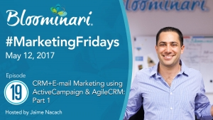 CRM+E-mail Marketing using ActiveCampaign & AgileCRM: Part 1. #MarketingFridays Ep.19