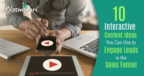 10 Interactive Content Ideas You Can Use to Engage Leads in the Sales Funnel